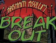 Arkham Asylum Break Out