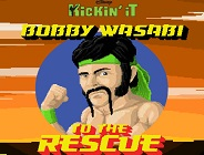 Bobby Wasabi To The Rescue