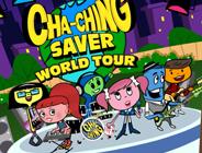 Cha Ching Saver World Tour