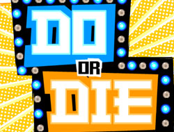 Do Or Die Game