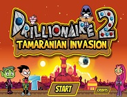 Drillionaire 2 Tamarian Invasion