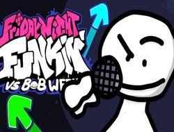 Friday Night Funkin vs Bob