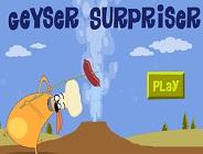 Geyser Surpriser
