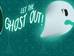 Let the Ghost Out!