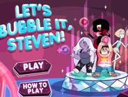 Let's Bubble It Steven!