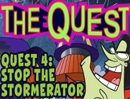 Quest 4: Stop the Stormerator