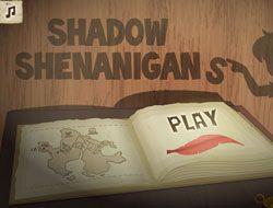 Shadow Shenanigans