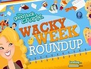 Wacky Week Roundup